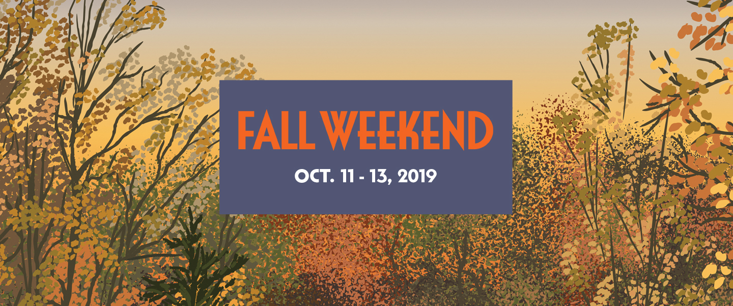 Fall Weekend: Oct 11 - 13